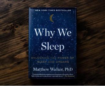 Why we sleep (Tạm dịch: Tại sao chúng ta ngủ) của tác giả Matthew Walker